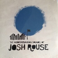 Purchase Josh Rouse - The Mediterranean Sounds Of