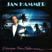 Purchase Jan Hammer - Escape From Television