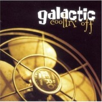 Purchase Galactic - Coolin' Off