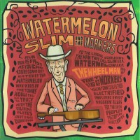 Purchase Watermelon Slim & The Workers - The Wheel Man