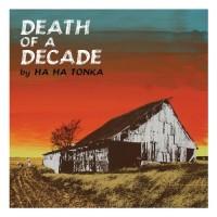 Purchase Ha Ha Tonka - Death Of A Decade