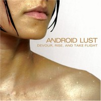 Purchase Android Lust - Devour, Rise, And Take Flight