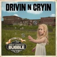 Purchase Drivin' N' Cryin' - The Great American Bubble Factory