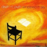 Purchase Drivin' N' Cryin' - Wrapped In Sk y