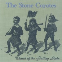 Purchase Stone Coyotes - Church of the Falling Rain