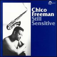 Purchase Chico Freeman - Still Sensitive