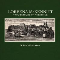Purchase Loreena McKennitt - Troubadours On The Rhine