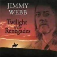 Purchase Jimmy Webb - Twilight Of The Renegades