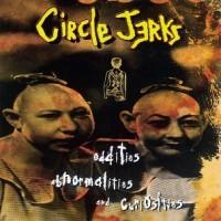 Purchase Circle Jerks - Oddities, Abnormalities And Curiosities