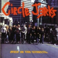Purchase Circle Jerks - Wild In The Streets