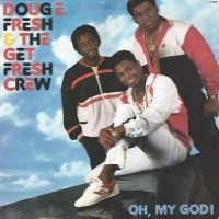 Purchase Doug E. Fresh & The Get Fresh Crew - Oh, My God!