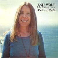 Purchase Kate Wolf - Back Roads (Vinyl)