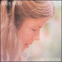 Purchase Kate Wolf - Close To You