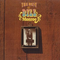 Purchase Bill Monroe & The Bluegrass Boys - The Best Of Bill Monroe