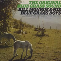 Purchase Bill Monroe & The Bluegrass Boys - The Original Bluegrass Sound