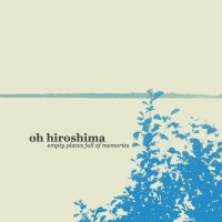 Purchase Oh Hiroshima - Empty Places Full of Memories (EP)