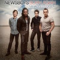 Purchase Newsboys - Born Again (Miracles Edition)