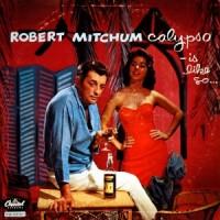 Purchase Robert Mitchum - Calypso is like so