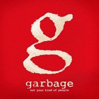 Purchase Garbage - Not Your Kind Of People