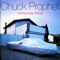 Purchase Chuck Prophet - Homemade Blood