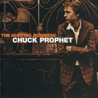 Purchase Chuck Prophet - The Hurting Business