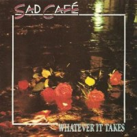 Purchase Sad Cafe - Whatever It Takes
