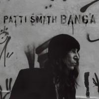 Purchase Patti Smith - BANGA