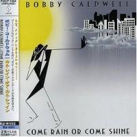 Purchase Bobby Caldwell - Come Rain Or Come Shine