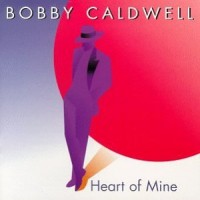 Purchase Bobby Caldwell - Heart Of Mine