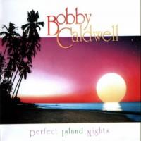 Purchase Bobby Caldwell - Perfect Island Nights