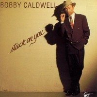 Purchase Bobby Caldwell - Stuck On You