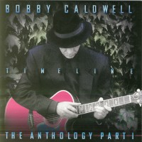 Purchase Bobby Caldwell - Timeline: The Anthology Pt. 1