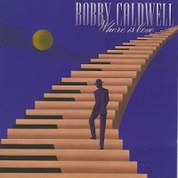 Purchase Bobby Caldwell - Where Is Love