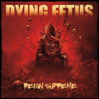 Purchase Dying Fetus - Reign Supreme