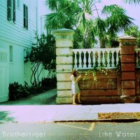 Purchase Brothertiger - Like Water (CDS)