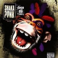 Purchase Shaka Ponk - Loco Con Da Frenchy Talking