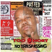 Purchase Too Short - No Trespassing