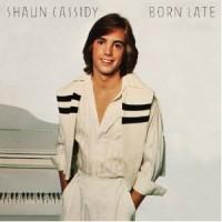 Purchase Shaun Cassidy - Born Late (Vinyl)