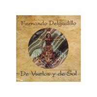 Purchase Fernando Delgadillo - De Vuelos Y De Sol