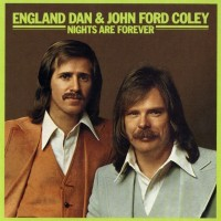 Purchase England Dan & John Ford Coley - Nights Are Forever (Vinyl)