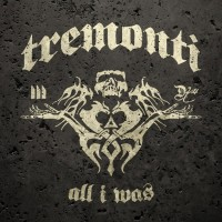 Purchase Tremonti - All I Was