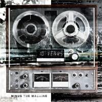 Purchase 10 Years - Minus the Machine
