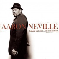 Purchase Aaron Neville - Bring It On Home...The Soul Classics