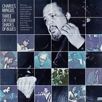 Purchase Charles Mingus - Three Or Four Shades Of Blues (Vinyl)