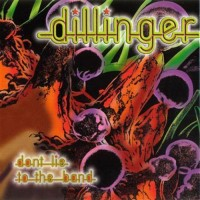 Purchase Dillinger - Don't Lie To The Band (Reissue 2001)