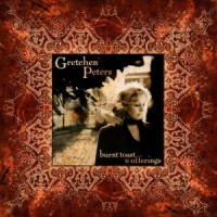 Purchase Gretchen Peters - Burnt Toast & Offerings