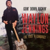 Purchase Waylon Jennings - Goin' Down Rockin' (CDS)