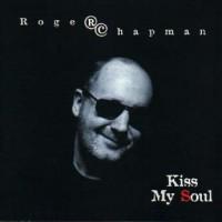 Purchase Roger Chapman - Kiss My Soul