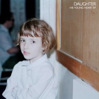 Purchase Daughter - His Young Heart (EP)