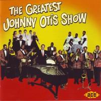 Purchase Johnny Otis - The Greatest Johnny Otis Show (Reissue 1989)